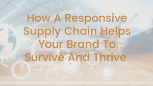 responsive supply chain helps your brand